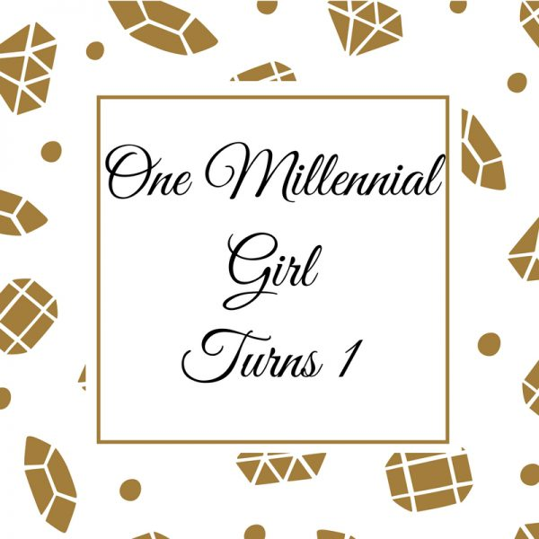 Blogiversary: One Millennial Girl Turns One